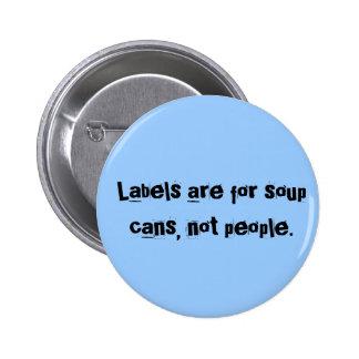 Las etiquetas están para las latas de la sopa, no  pin redondo 5 cm