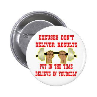 Las excusas no entregan resultados pin redondo de 2 pulgadas