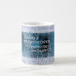Las experiencias de hoy son memorias de las taza de café