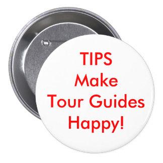 ¡Las EXTREMIDADES hacen a guías turísticos felices Pin Redondo De 3 Pulgadas