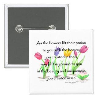 las flores levantan su alabanza pin cuadrado