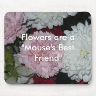 """Las flores son mejor amigo el """"de un ratón """" tapete de raton"""