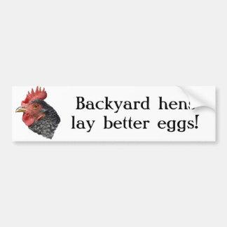 ¡Las gallinas del patio trasero ponen mejores huev Pegatina Para Auto