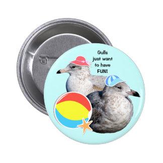 ¡Las gaviotas apenas quieren divertirse! Botón Pin Redondo De 2 Pulgadas