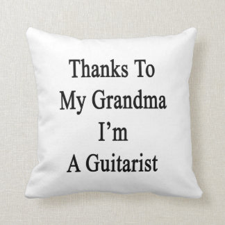 Las gracias a mi abuela soy un guitarrista cojín