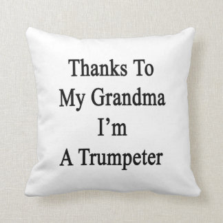 Las gracias a mi abuela soy un Trumpeter. Almohadas