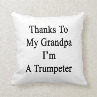 Las gracias a mi abuelo soy un trompetista cojines
