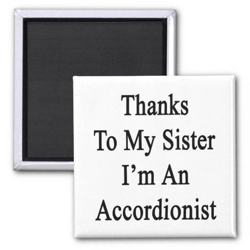 Las gracias a mi hermana soy acordeonista iman de nevera