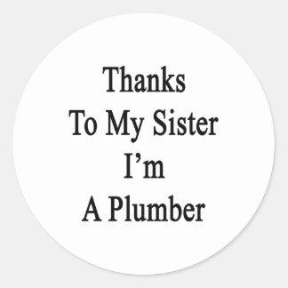 Las gracias a mi hermana soy fontanero etiqueta redonda
