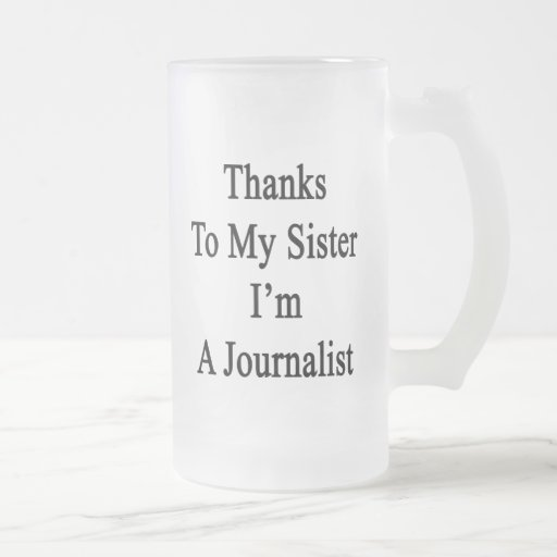 Las gracias a mi hermana soy periodista taza cristal mate
