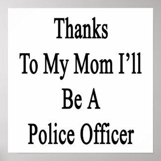 Las gracias a mi mamá seré oficial de policía posters