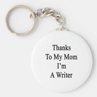 Las gracias a mi mamá soy escritor llaveros