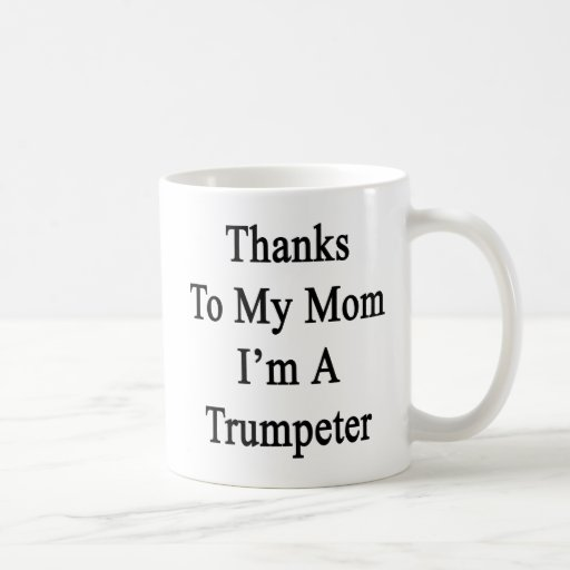 Las gracias a mi mamá soy un trompetista taza de café
