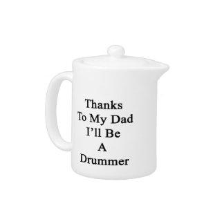 Las gracias a mi papá seré batería