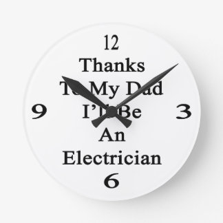 Las gracias a mi papá seré electricista reloj redondo mediano