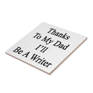 Las gracias a mi papá seré escritor azulejo