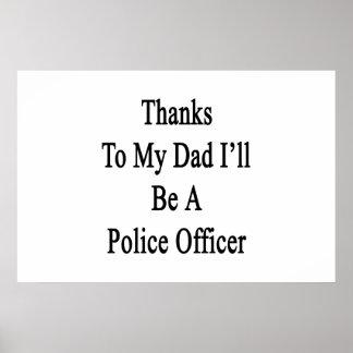 Las gracias a mi papá seré oficial de policía posters