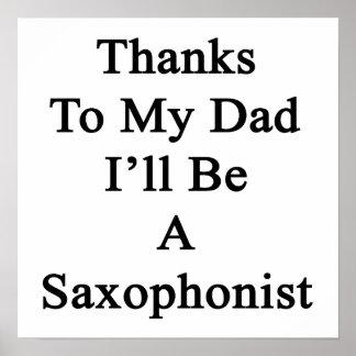 Las gracias a mi papá seré un saxofonista póster