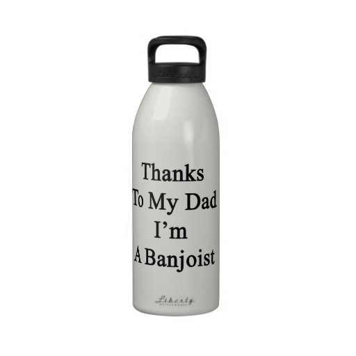 Las gracias a mi papá soy Banjoist Botellas De Beber
