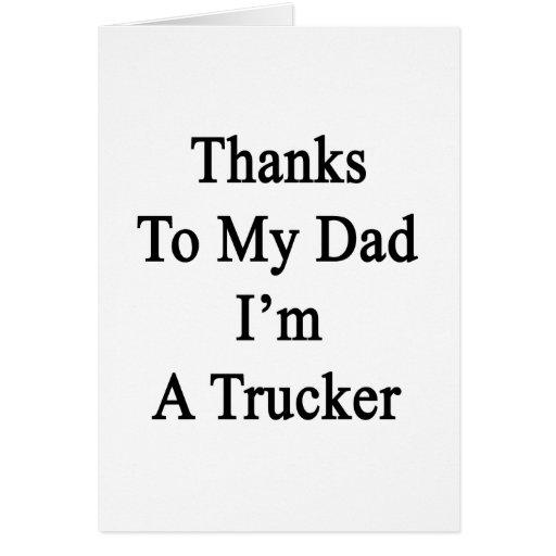 Las gracias a mi papá soy camionero felicitaciones