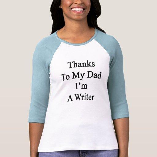 Las gracias a mi papá soy escritor camiseta