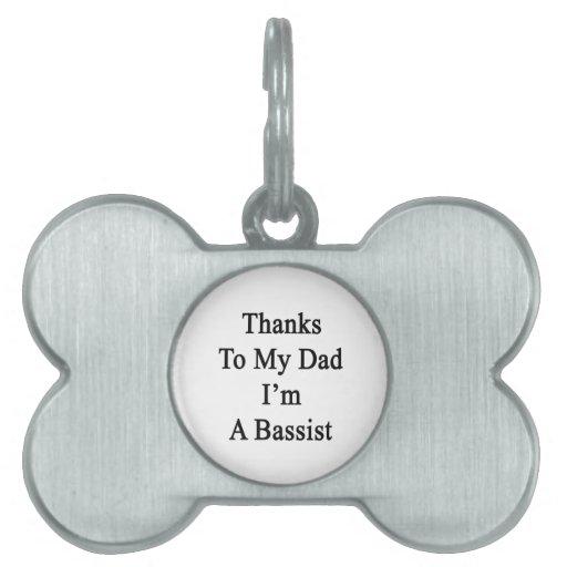 Las gracias a mi papá soy un bajista placas de nombre de mascota