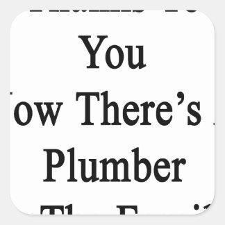 Las gracias a usted ahora allí son fontanero en la pegatina cuadrada
