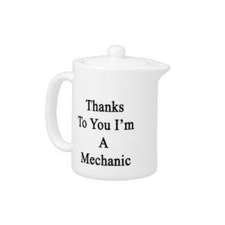 Las gracias a usted soy mecánico