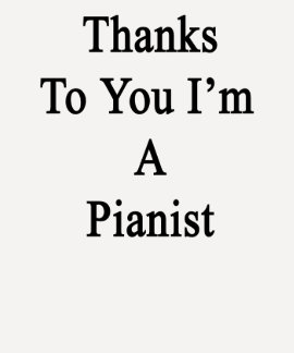 Las gracias a usted soy pianista tee shirt