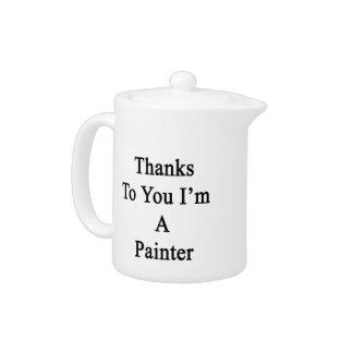 Las gracias a usted soy pintor