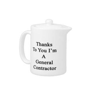 Las gracias a usted soy un general Contractor