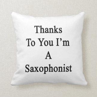 Las gracias a usted soy un saxofonista almohada