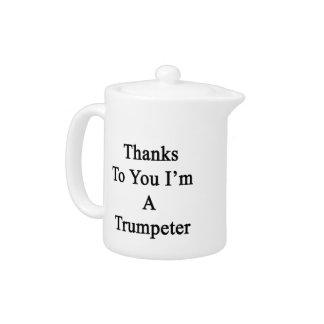 Las gracias a usted soy un trompetista