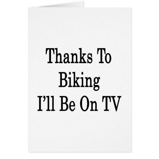 Las gracias Biking a mí estaré en la TV Tarjeta