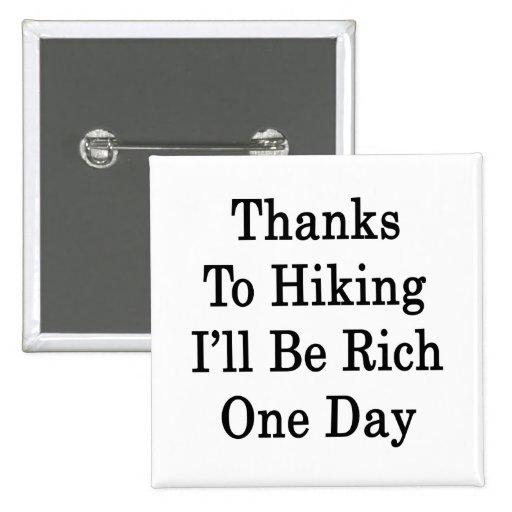 Las gracias que caminan a mí seré un día rico pins