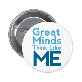 Las grandes mentes piensan como mí el Pin Pin Redondo 5 Cm
