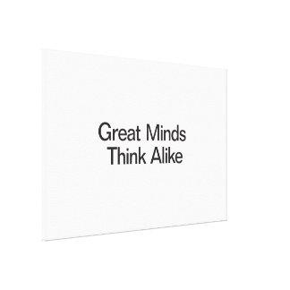 Las grandes mentes piensan igualmente lona estirada galerías