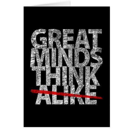 Las grandes mentes piensan igualmente tarjeta de felicitación