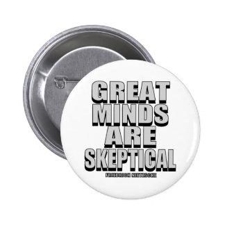 Las grandes mentes son escépticas pin redondo de 2 pulgadas