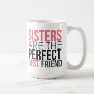 Las hermanas son la taza perfecta del mejor amigo