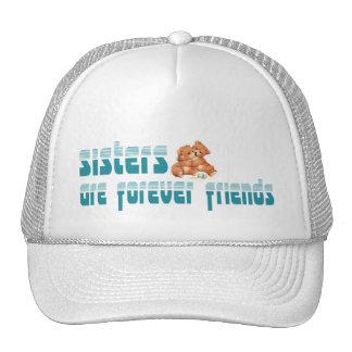 Las hermanas son para siempre amigos gorros