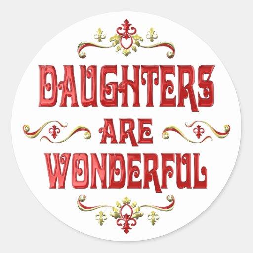 Las hijas son maravillosas pegatina redonda
