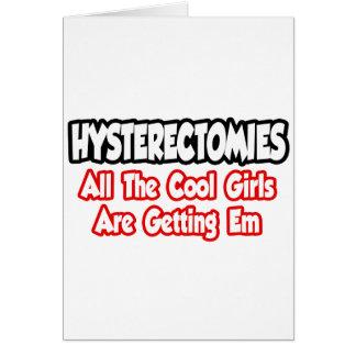 Las histerectomias… todos los chicas frescos están tarjetón