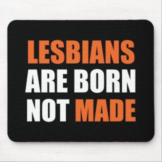 Las lesbianas son Mousepad no hecho nacido Alfombrillas De Ratones