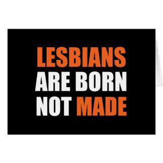 Las lesbianas son tarjeta de felicitación nacida