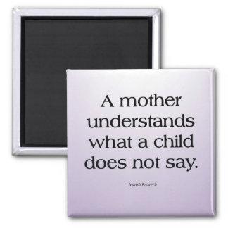 Las madres entienden a sus niños sin palabras imán cuadrado