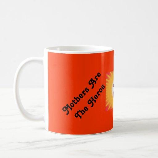 Las madres son los héroes taza de café