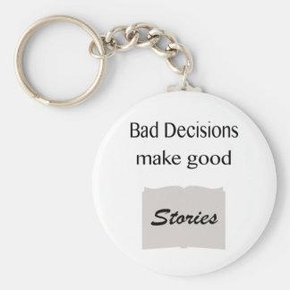 Las malas decisiones hacen buenas historias llavero redondo tipo pin