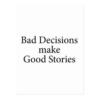 Las malas decisiones hacen buenas historias postal