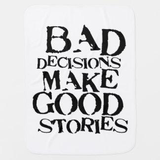 Las malas decisiones hacen las buenas historias mantas de bebé
